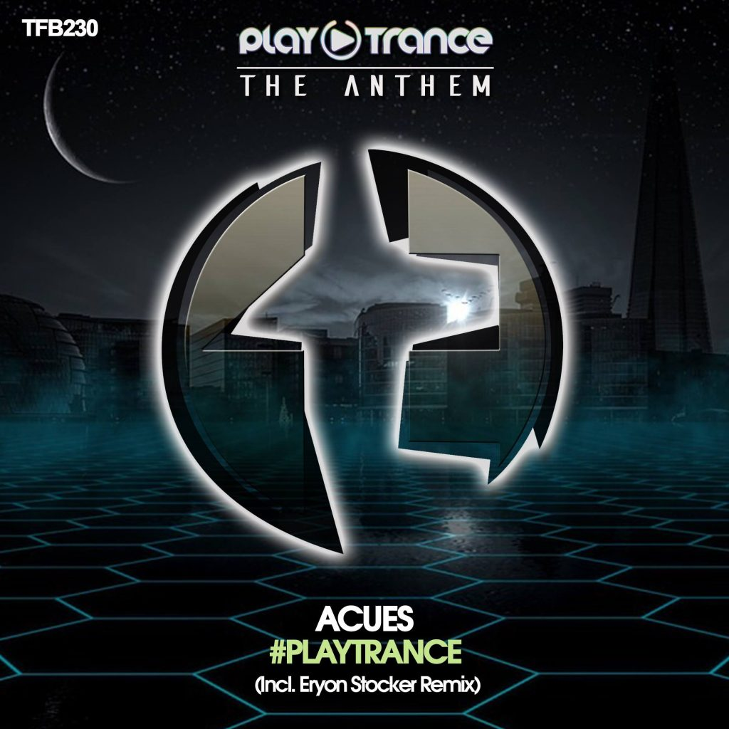 Acues - PlayTrance The Anthem